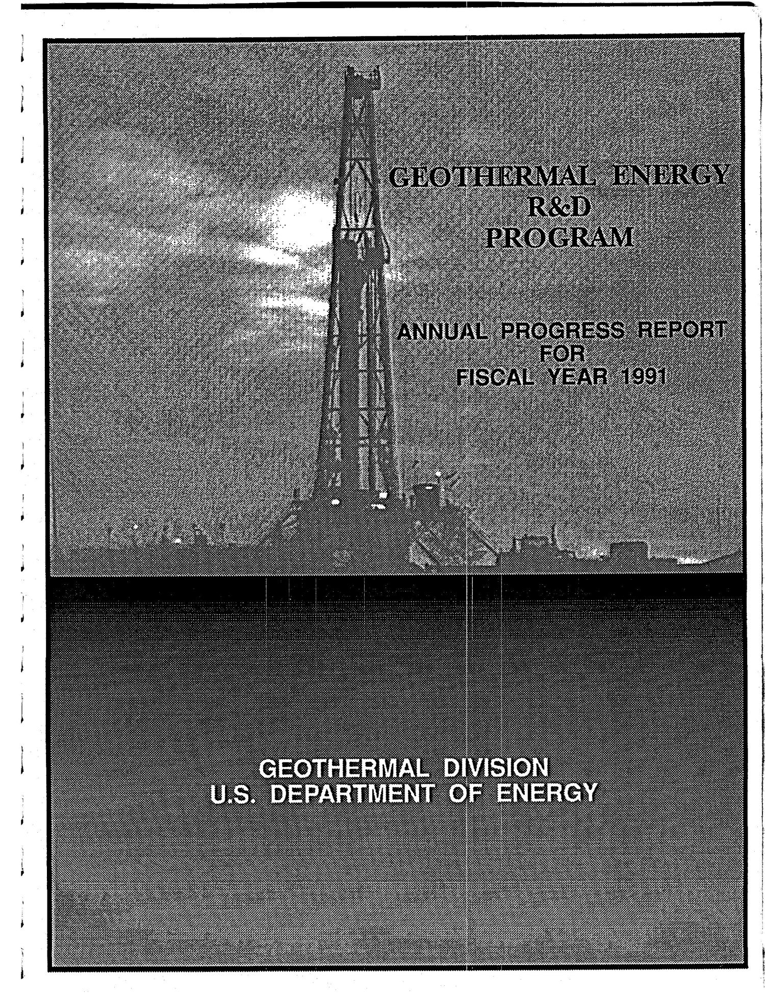Geothermal Energy R&D Program: Annual Progress Report for Fiscal Year 1991                                                                                                      [Sequence #]: 1 of 124