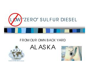 Primary view of object titled 'LOW ''ZERO'' SULFUR DIESEL FROM OUR OWN BACK YARD'.