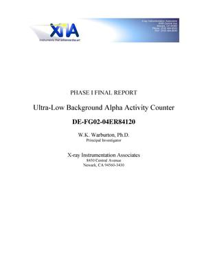 Primary view of object titled 'Phase I Rinal Report: Ultra-Low Background Alpha Activity Counter'.