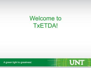Primary view of object titled 'TxETDA 2012 Opening Remarks'.
