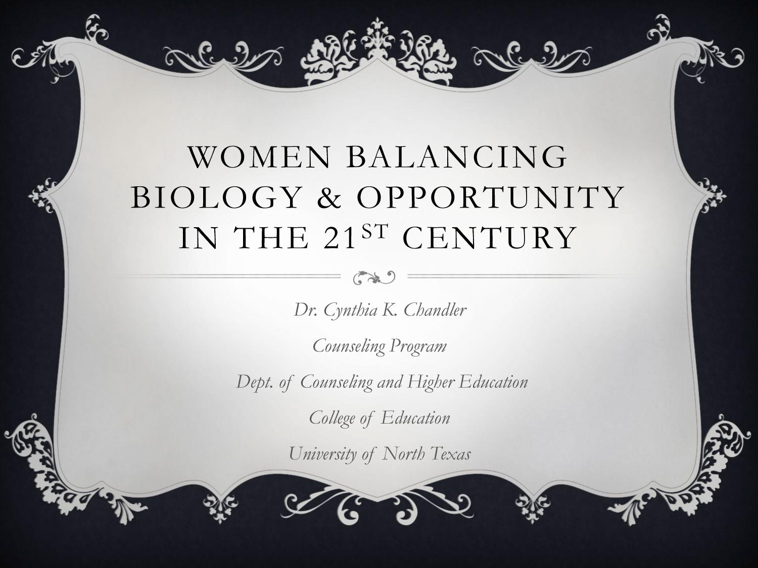 Women Balancing Biology and Opportunity in the 21st Century                                                                                                      [Sequence #]: 1 of 13