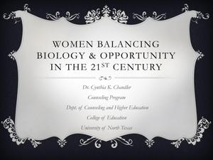 Women Balancing Biology and Opportunity in the 21st Century