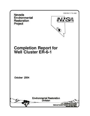 Primary view of object titled 'Completion Report for Well Cluster ER-6-1'.