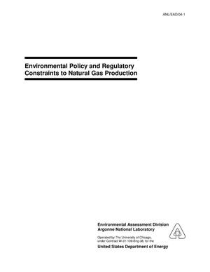 Primary view of object titled 'Environmental policy and regulatory constraints to natural gas production.'.