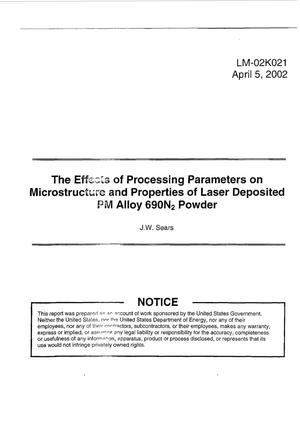 Primary view of object titled 'The Effects of Processing Parameters on Microstructure and Properties of Laser Deposited PM Alloy 690N{sub 2} Powder'.