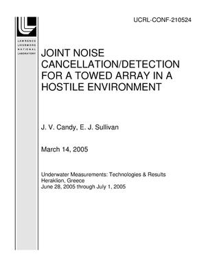 Primary view of object titled 'JOINT NOISE CANCELLATION/DETECTION FOR A TOWED ARRAY IN A HOSTILE ENVIRONMENT'.