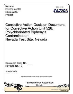 Primary view of object titled 'Corrective Action Decision Document for Corrective Action Unit 528: Polychlorinated Biphenyls Contamination, Nevada Test Site, Nevada: Revision 0'.