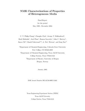 Primary view of object titled 'NMR CHARACTERIZATIONS OF PROPERTIES OF HETEROGENEOUS MEDIA'.