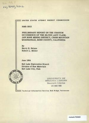 Primary view of object titled 'Preliminary Report on the Uranium Occurrence of the Silver Lady Claim, Jaw Bone Mining District, Cross Mountain Quadrangle, Kern County, California'.