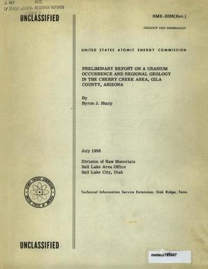 Primary view of object titled 'Preliminary Report on a Uranium Occurrence and Regional Geology in the Cherry Creek Area, Gila County, Arizona'.
