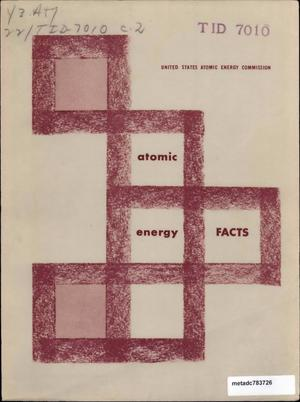 Primary view of object titled 'Atomic Energy Facts: a Summary of Atomic Activities of Interest to Industry'.