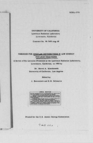Primary view of object titled 'Theories for Angular Distributions in Low Energy Nuclear Reactions : A Series of Six Lectures Presented at the Lawrence Radiation Laboratory, Livermore, California, in 1958'.