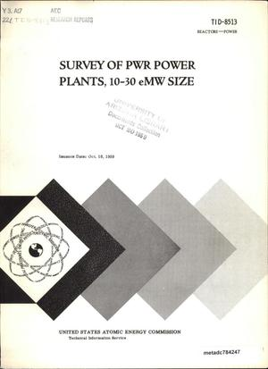 Primary view of object titled 'Survey of PWR Power Plants, 10-30 eMW Size'.