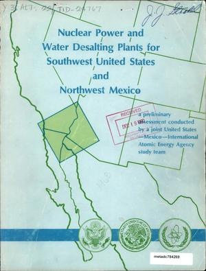 Primary view of object titled 'Nuclear Power and Water Desalting Plants for Southwest United States and Northwest Mexico: A Preliminary Assessment'.