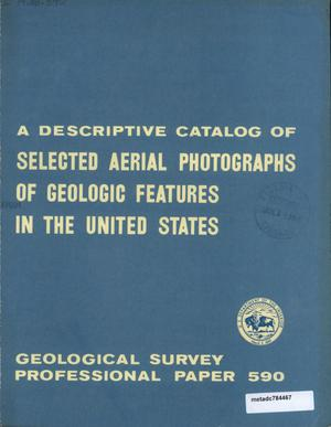 Primary view of object titled 'A Descriptive Catalog of Selected Aerial Photographs of Geologic Features in the United States'.