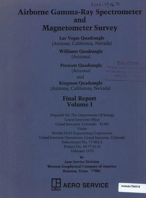 Primary view of object titled 'Airborne Gamma-Ray Spectrometer and Magnetometer Survey, Las Vegas Quadrangle (Arizona, California, Nevada), Williams Quadrangle (Arizona), Prescott Quadrangle (Arizona), and Kingman Quadrangle (Arizona, California, Nevada): Final Report, Volume 1'.