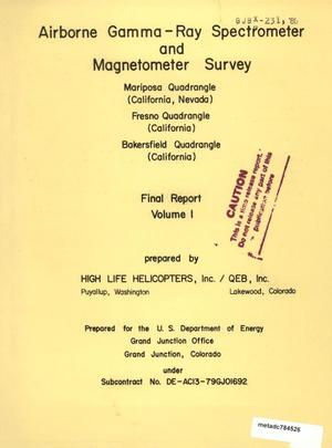 Primary view of object titled 'Airborne Gamma-Ray Spectrometer and Magnetometer Survey Mariposa Quadrangle (California, Nevada), Fresno Quadrangle (California), Bakersfield Quadrangle (California): Final Report, Volume 1'.