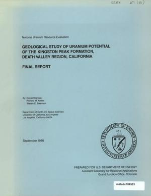 Primary view of object titled 'Geological Study of Uranium Potential of the Kingston Peak Formation, Death Valley Region, California: Final Report'.