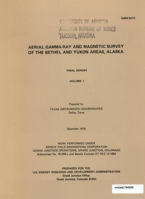 Primary view of object titled 'Aerial Gamma-Ray and Magnetic Survey of the Bethel and Yukon Areas, Alaska: Final Report, Volume 1'.