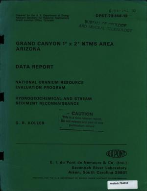 Primary view of object titled 'Grand Canyon 1° x 2° NTMS area, Arizona: Data Report'.