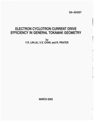 Primary view of object titled 'ELECTRON CYCLOTRON CURRENT DRIVE EFFICIENCY IN GENERAL TOKAMAK GEOMETRY'.