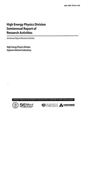 Primary view of object titled 'High Energy Physics Division semiannual report of research activities, January 1, 2004 - June 30, 2004.'.