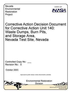 Primary view of object titled 'Corrective Action Decision Document for Corrective Action Unit 140: Waste Dumps, Burn Pits, and Storage Area, Nevada Test Site, Nevada: Revision No. 0'.