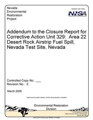 Primary view of object titled 'Addendum to the Closure Report for Corrective Action Unit 329: Area 22 Desert Rock Airstrip Fuel Spill, Nevada Test Site, Nevada, Rev. No.: 0'.
