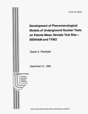 Primary view of object titled 'Development of Phenomenological Models of Underground Nuclear Tests on Pahute Mesa, Nevada Test Site - BENHAM and TYBO'.