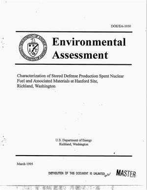 Primary view of object titled 'Characterization of stored defense production spent nulcear fuel and associated materials at Hanford Site, Richland Washington: Environmental assessment'.
