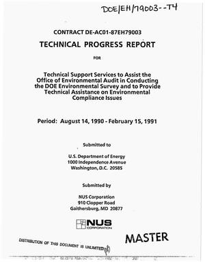 Primary view of object titled 'Technical support services to assist the Office of Environmental Audit in conducting the DOE Environmental Survey and to provide technical assistance on Environmental Compliance issues. Technical progress report, August 14, 1990--February 15, 1991'.