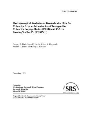 Primary view of object titled 'Hydrogeological Analysis and Groundwater Flow for C-Reactor Area with Contaminant Transport for C-Reactor Seepage Basins (CRSB) and C-Area Burning/Rubble Pit (CBRP)'.