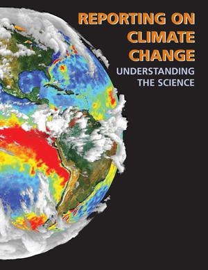 Primary view of object titled 'Reporting on Climate Change: Understanding the Science, Third Edition'.