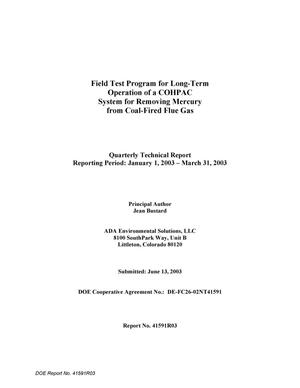 Primary view of object titled 'Field Test Program for Long-Term Operation of a COHPAC System for Removing Mercury From Coal-Fired Flue Gas, Quarterly Technical Report: January - March 2003'.
