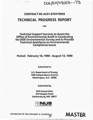 Primary view of object titled 'Technical support services to assist the Office of Environmental Audit in conducting the DOE Environmental Survey and to provide technical assistance on Environmental Compliance issues. Technical progress report, February 16, 1990--August 13, 1990'.