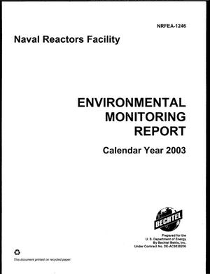 Primary view of object titled 'Naval Reactors Facility Environmental Monitoring Report, Calendar Year 2003'.