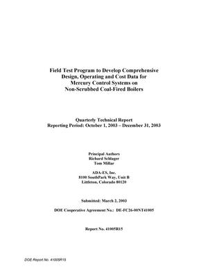 Primary view of object titled 'Field Test Program to Develop Comprehensive Design, Operating and Cost Data for Mercury Control Systems on Non-Scrubbed Coal-Fired Boilers, Quarterly Technical Report: October-December 2003'.