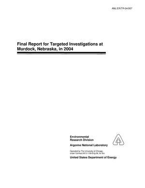 Primary view of object titled 'Final report for targeted investigations at Murdock, Nebraska, in 2004.'.