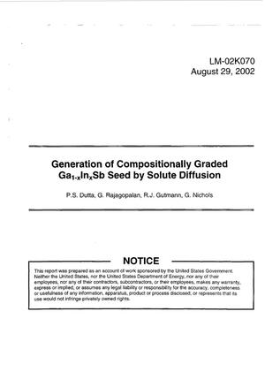 Primary view of object titled 'Generation of Compositionally Graded Ga{sub 1-x}In{sub x}Sb Seed by Solute Diffusion'.