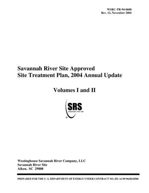 Primary view of object titled 'Savannah River Site Approved Site Treatment Plan, 2004 Annual Update Volumes I and II (FINAL)'.