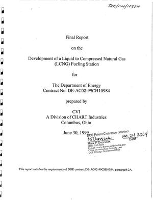 Primary view of object titled 'Development of a Liquid to Compressed Natural Gas (LCNG) Fueling Station. Final Report'.