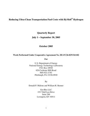Primary view of object titled 'Reducing Ultra-Clean Transportation Fuel Costs with HyMelt Hydrogen Quarterly Report: July-Sepember 2005'.