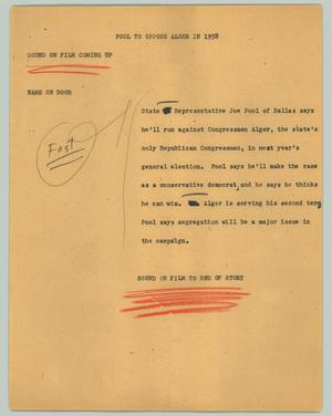 Primary view of object titled '[News Script: Pool to oppose Alger in 1958]'.