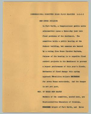 Primary view of object titled '[News Script: Congressional committee holds flood hearings]'.