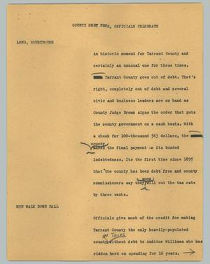 Primary view of object titled '[News Script: County debt free, officials celebrate]'.