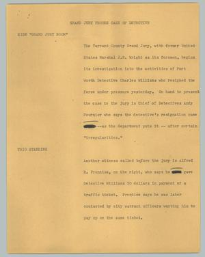 Primary view of object titled '[News Script: Grand jury probes case of detective]'.