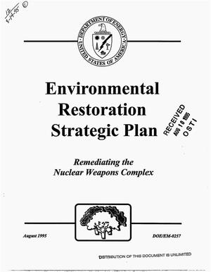 Primary view of object titled 'Environmental Restoration Strategic Plan. Remediating the nuclear weapons complex'.