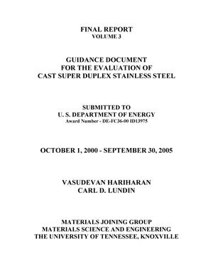 Primary view of object titled 'Final Report, Volume 3, Guidance Document for the Evaluation of Cast Super Duplex Stainless Steel'.