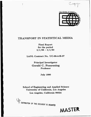 Primary view of object titled 'Transport in statistical media. Final report, May 1, 1988--May 1, 1990'.