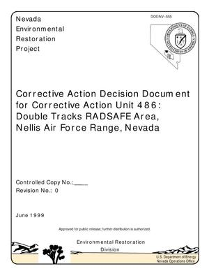 Primary view of object titled 'Corrective Action Decision Document for Corrective Action Unit 486: Double Tracks RADSAFE Area, Nellis Air Force Range, Nevada'.